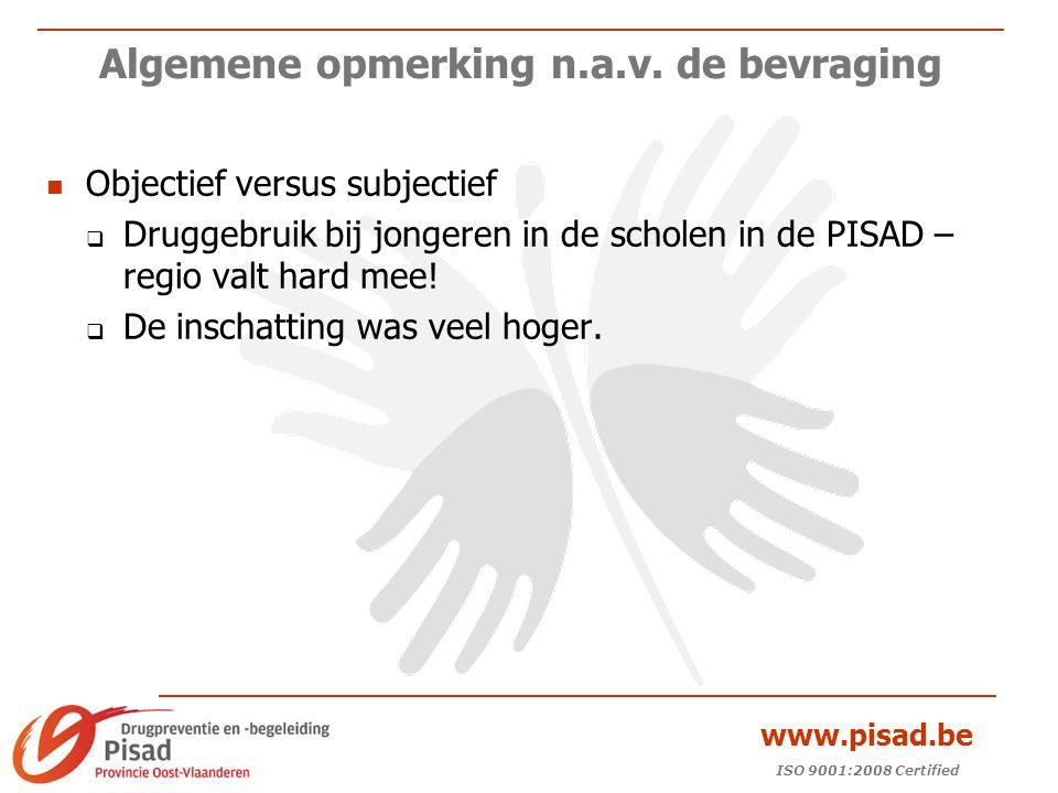 ISO 9001:2008 Certified www.pisad.be Algemene opmerking n.a.v.