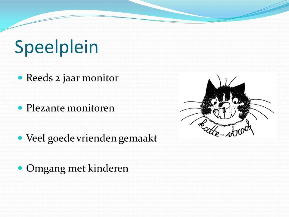 Speelplein Reeds 2 jaar monitor Plezante monitoren Veel goede vrienden gemaakt Omgang met kinderen