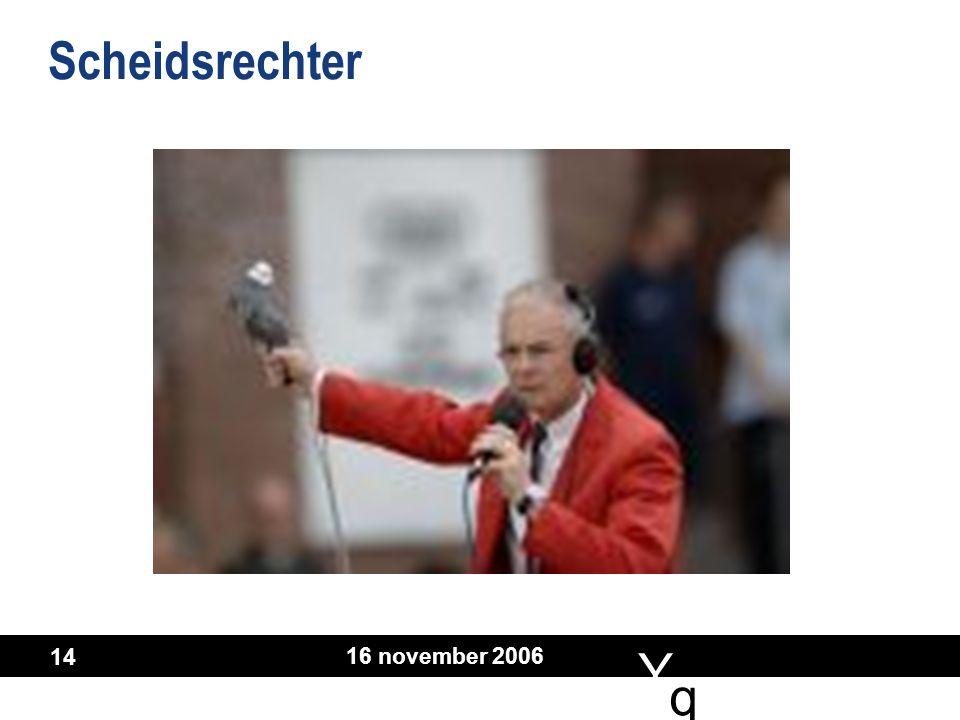 Y q q 16 november 2006 14 Scheidsrechter