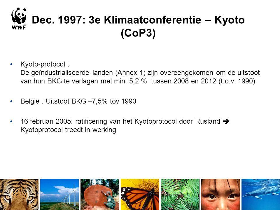 Dec. 1997: 3e Klimaatconferentie – Kyoto (CoP3) Kyoto-protocol : De geïndustrialiseerde landen (Annex 1) zijn overeengekomen om de uitstoot van hun BK