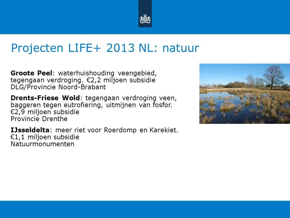 Projecten LIFE+ 2013 NL: natuur Groote Peel: waterhuishouding veengebied, tegengaan verdroging.