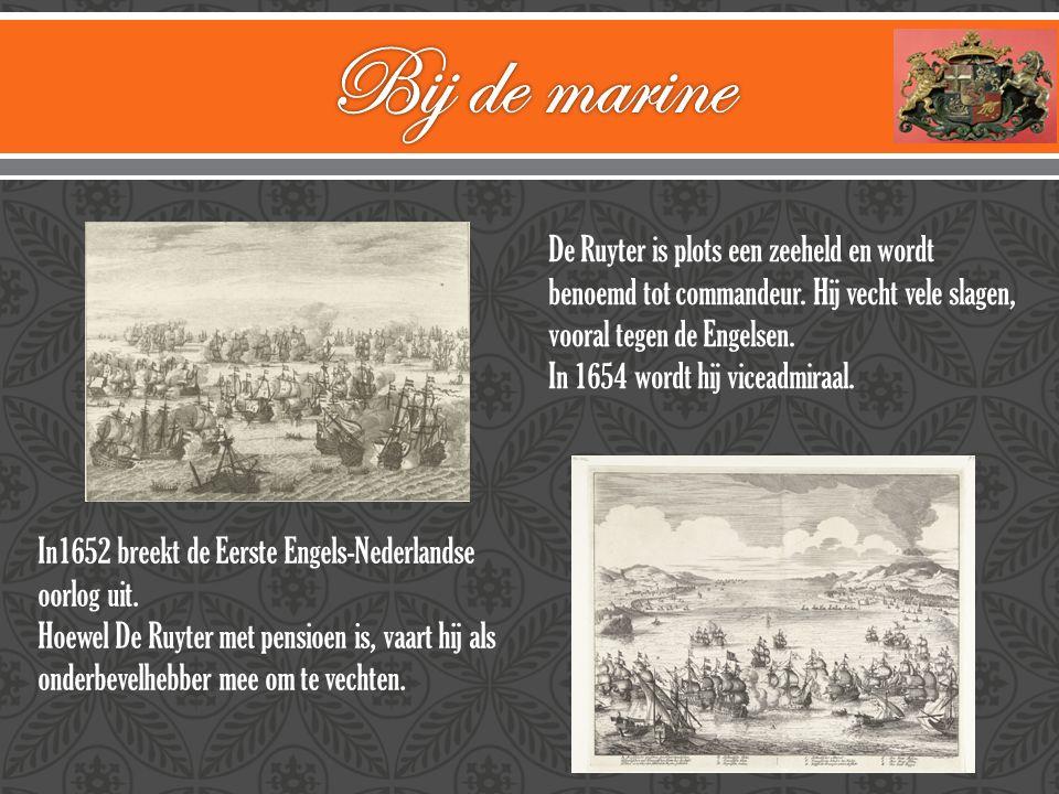 De Ruyter is plots een zeeheld en wordt benoemd tot commandeur. Hij vecht vele slagen, vooral tegen de Engelsen. In 1654 wordt hij viceadmiraal. In165