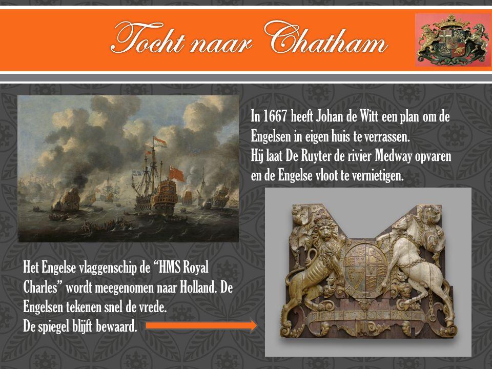 In 1667 heeft Johan de Witt een plan om de Engelsen in eigen huis te verrassen. Hij laat De Ruyter de rivier Medway opvaren en de Engelse vloot te ver