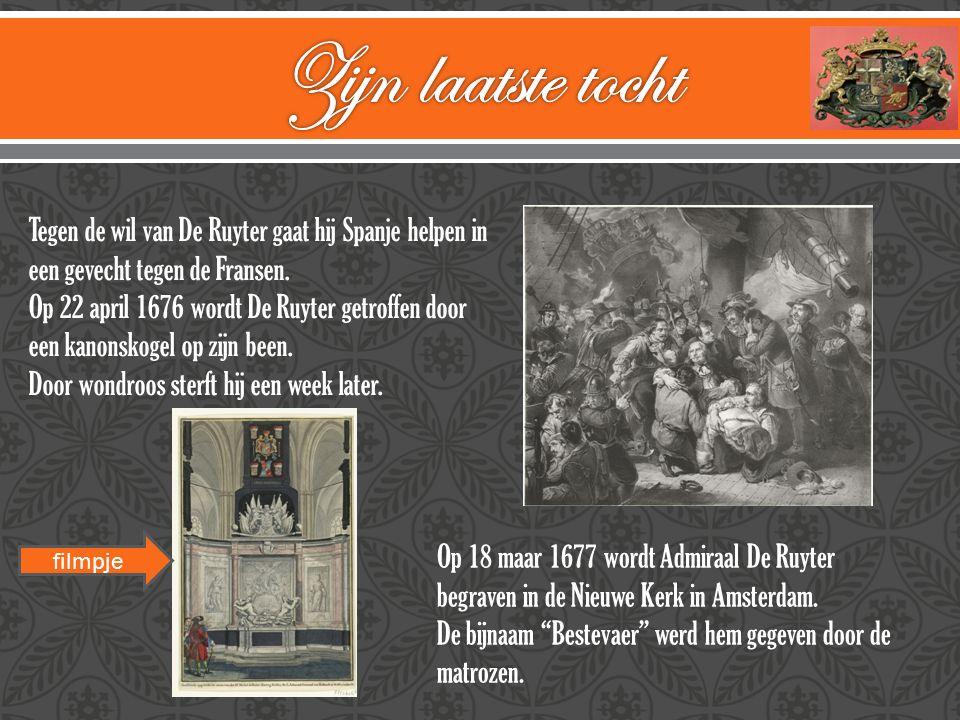 Tegen de wil van De Ruyter gaat hij Spanje helpen in een gevecht tegen de Fransen. Op 22 april 1676 wordt De Ruyter getroffen door een kanonskogel op