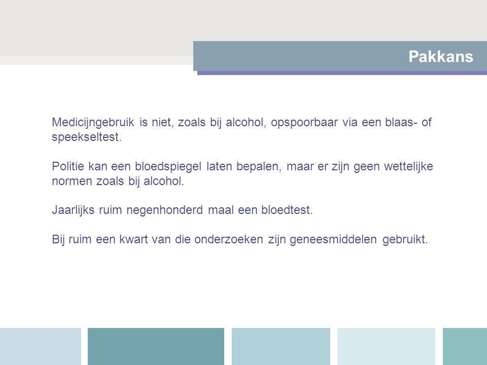 Pakkans Medicijngebruik is niet, zoals bij alcohol, opspoorbaar via een blaas- of speekseltest. Politie kan een bloedspiegel laten bepalen, maar er zi