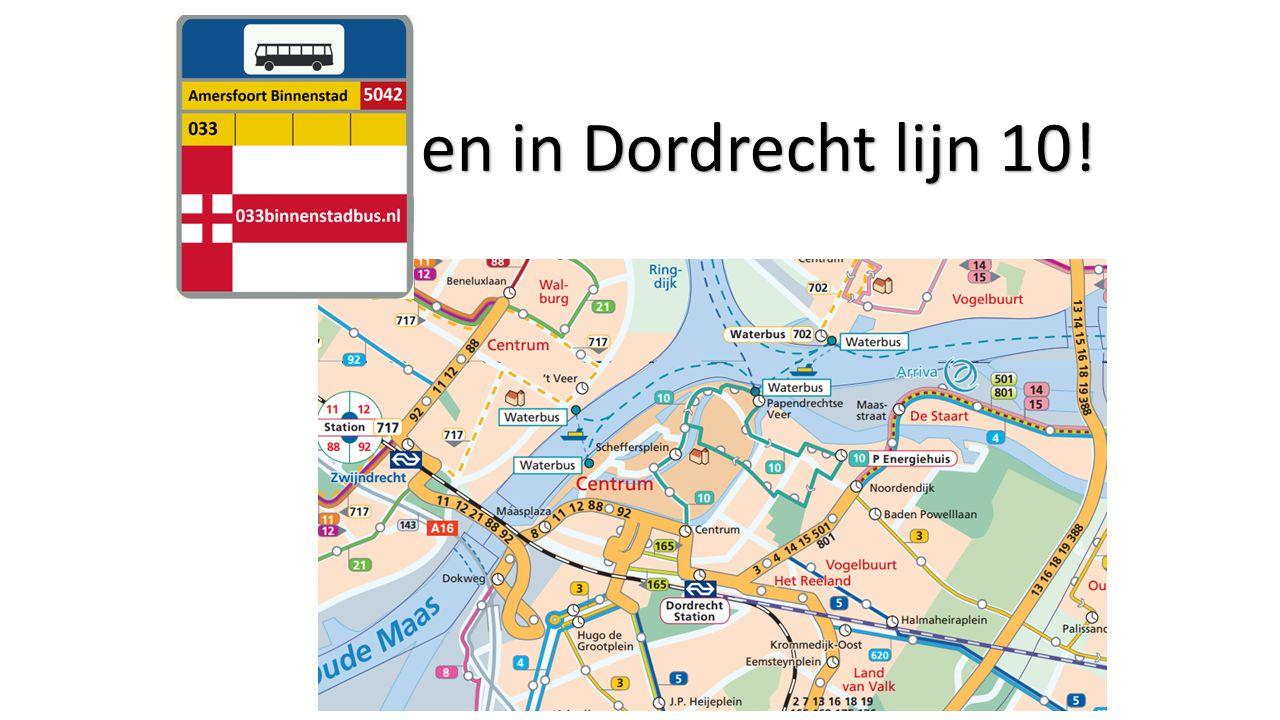en in Dordrecht lijn 10!