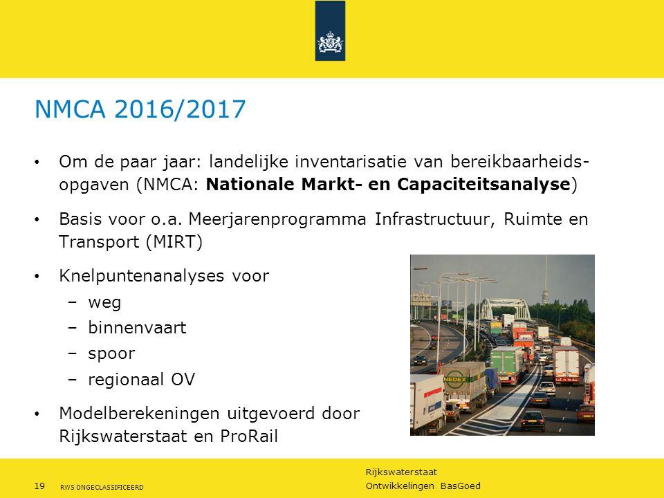Rijkswaterstaat 19Ontwikkelingen BasGoed RWS ONGECLASSIFICEERD NMCA 2016/2017 Om de paar jaar: landelijke inventarisatie van bereikbaarheids- opgaven