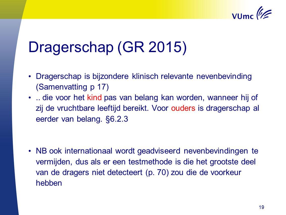 Dragerschap (GR 2015) Dragerschap is bijzondere klinisch relevante nevenbevinding (Samenvatting p 17)..