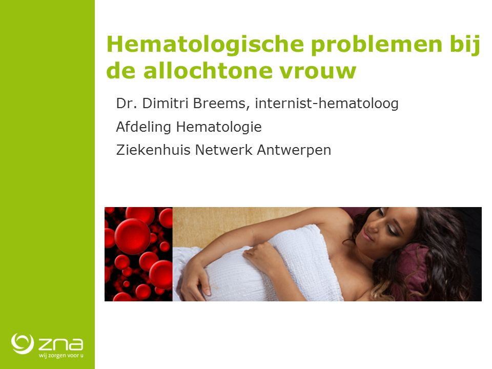 Hematologische problemen bij de allochtone vrouw Dr.
