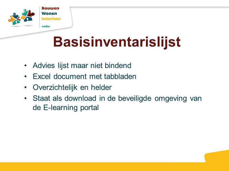 Basisinventarislijst Advies lijst maar niet bindend Excel document met tabbladen Overzichtelijk en helder Staat als download in de beveiligde omgeving van de E-learning portal