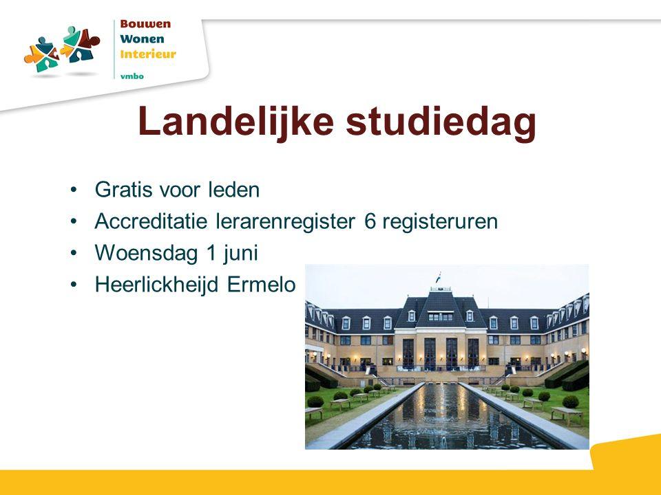 Landelijke studiedag Gratis voor leden Accreditatie lerarenregister 6 registeruren Woensdag 1 juni Heerlickheijd Ermelo