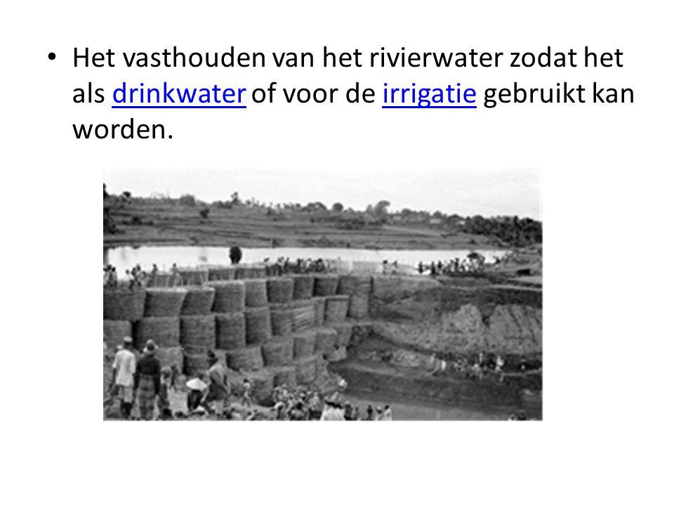 Het vasthouden van het rivierwater zodat het als drinkwater of voor de irrigatie gebruikt kan worden.drinkwaterirrigatie