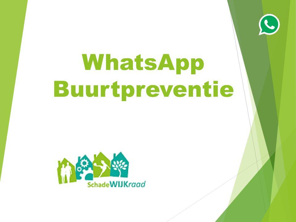 Doel van een WhatsApp-groep 1.Bijdragen aan een veiligere wijk; 2.