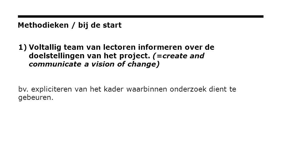 Methodieken / bij de start 1)Voltallig team van lectoren informeren over de doelstellingen van het project.