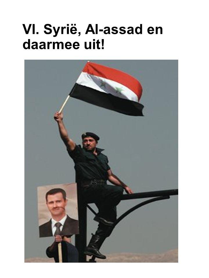 VI. Syrië, Al-assad en daarmee uit!