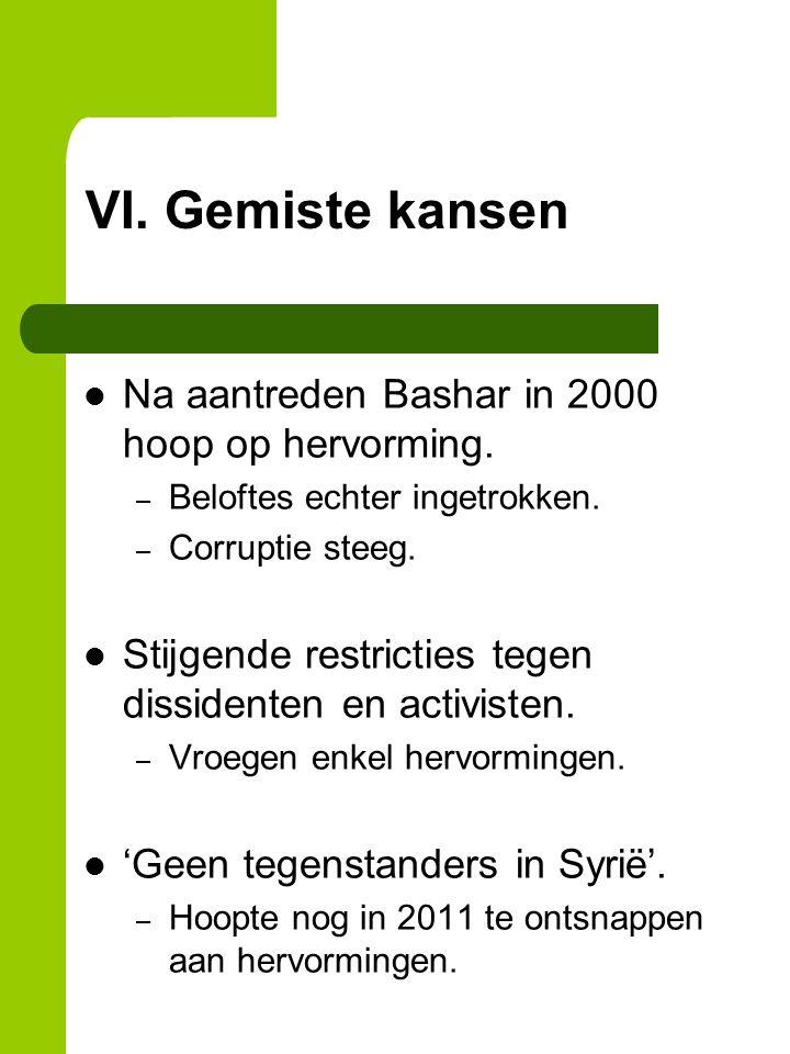 VI. Gemiste kansen Na aantreden Bashar in 2000 hoop op hervorming.