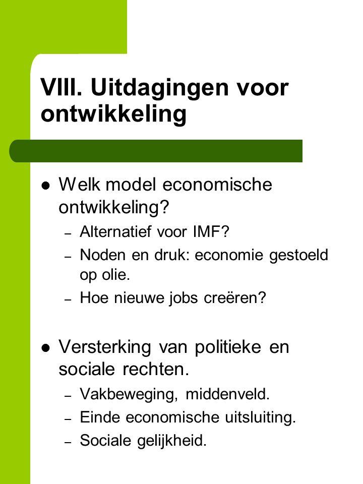 VIII. Uitdagingen voor ontwikkeling Welk model economische ontwikkeling.