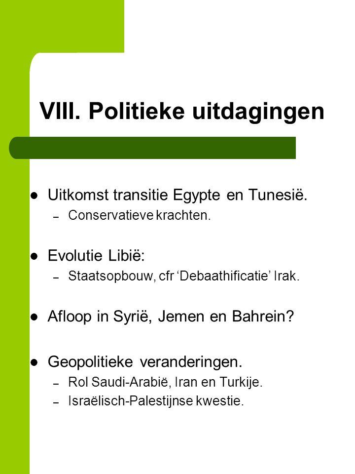 VIII. Politieke uitdagingen Uitkomst transitie Egypte en Tunesië.