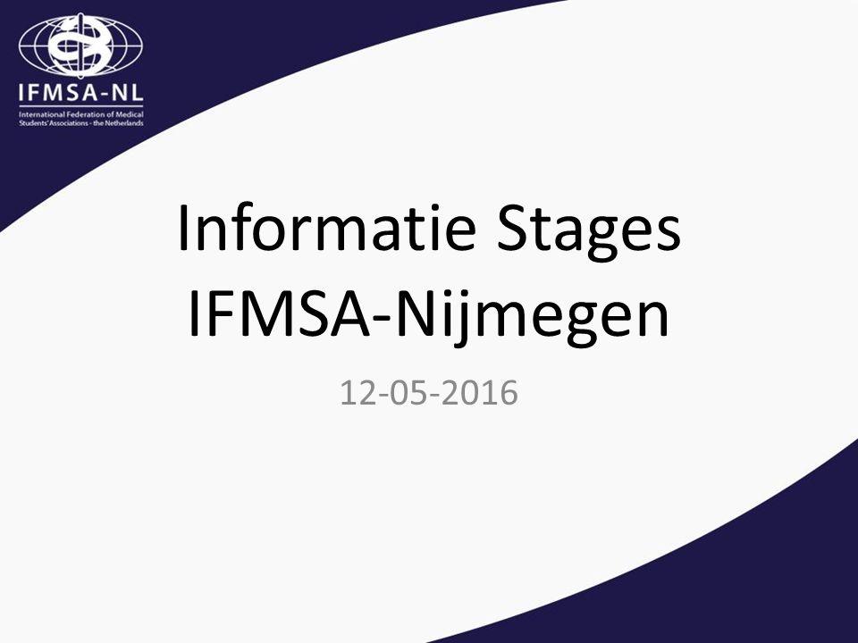 Op stage met IFMSA-NL Klinische meeloopstages Onderzoeksstages Aanmeldingsprocedure Inhoud
