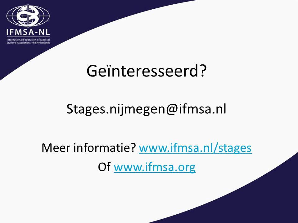 Geïnteresseerd. Stages.nijmegen@ifmsa.nl Meer informatie.