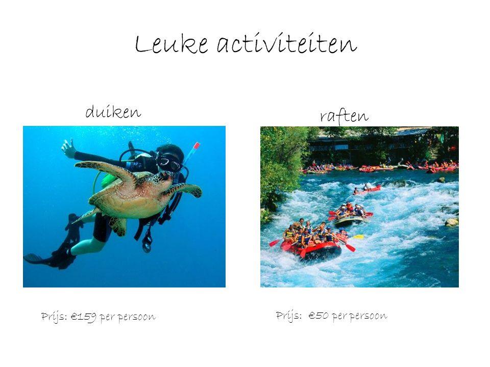 Leuke activiteiten Prijs: €159 per persoon Prijs: €50 per persoon duiken raften