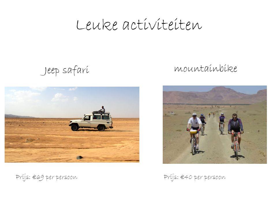 Leuke activiteiten Prijs: €69 per persoonPrijs: €40 per persoon Jeep safari mountainbike