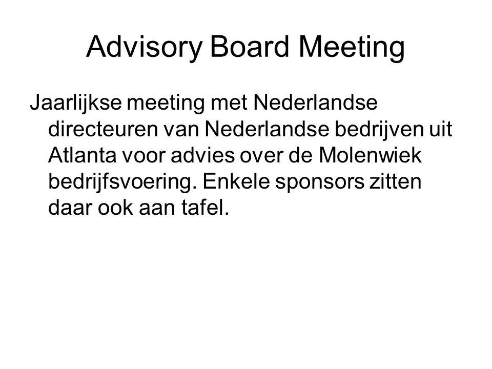 Advisory Board Meeting Jaarlijkse meeting met Nederlandse directeuren van Nederlandse bedrijven uit Atlanta voor advies over de Molenwiek bedrijfsvoering.