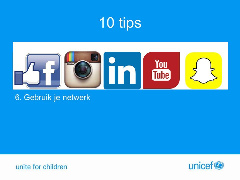 10 tips 6. Gebruik je netwerk