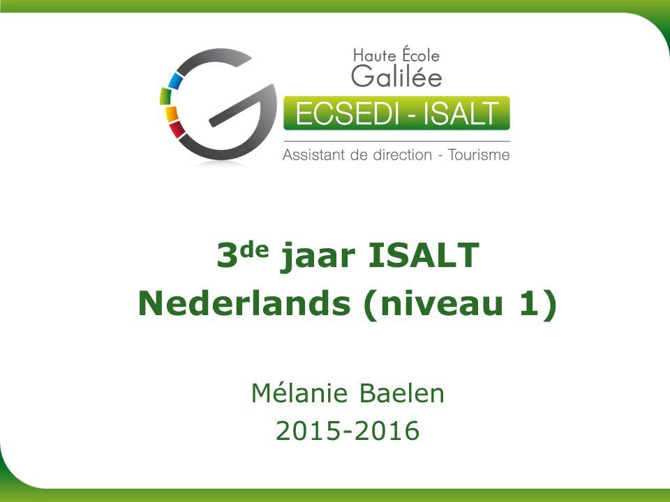 3 de jaar ISALT Nederlands (niveau 1) Mélanie Baelen 2015-2016