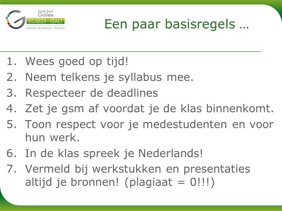 1.www.einet.be 2.clarEINET ( http://students.einet.be/claroline ) > isalt cours > 3 e isalt > commun anim/gestion > Nederlands niveau 1 (groep D1) – Mélanie Baelen 3.melanie.baelen@galilee.be (Schrijf je e-mails in het Nederlands!!!) Meer informatie?