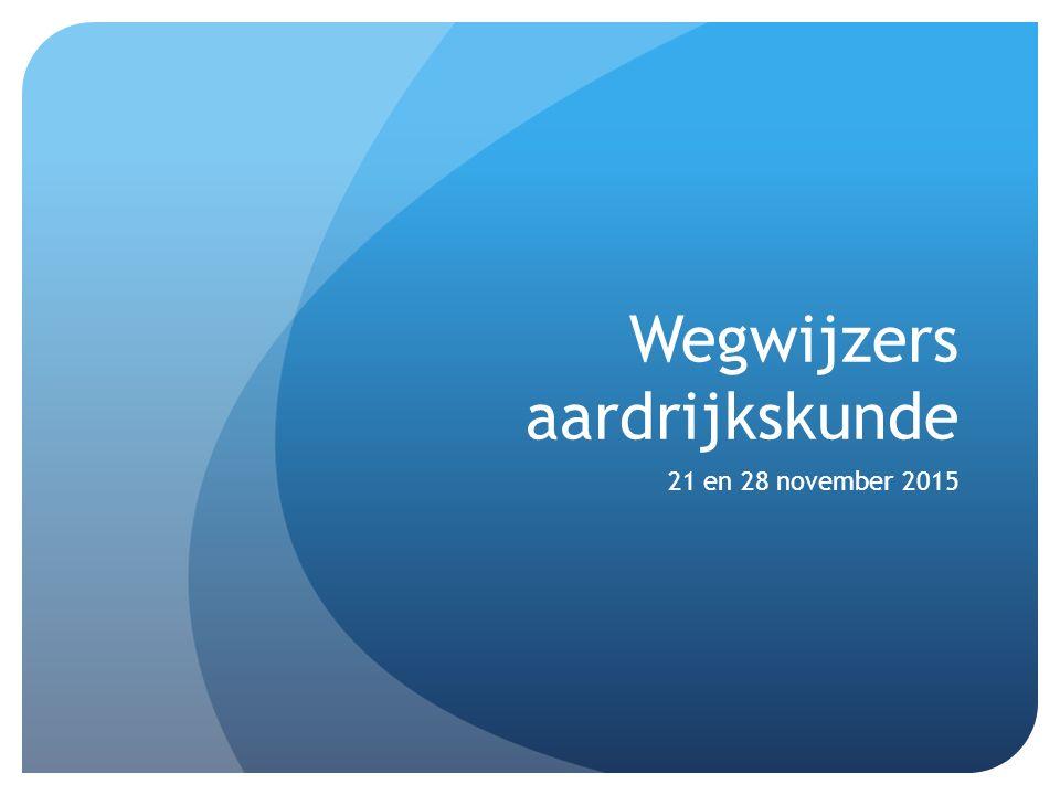 Wegwijzers aardrijkskunde 21 en 28 november 2015