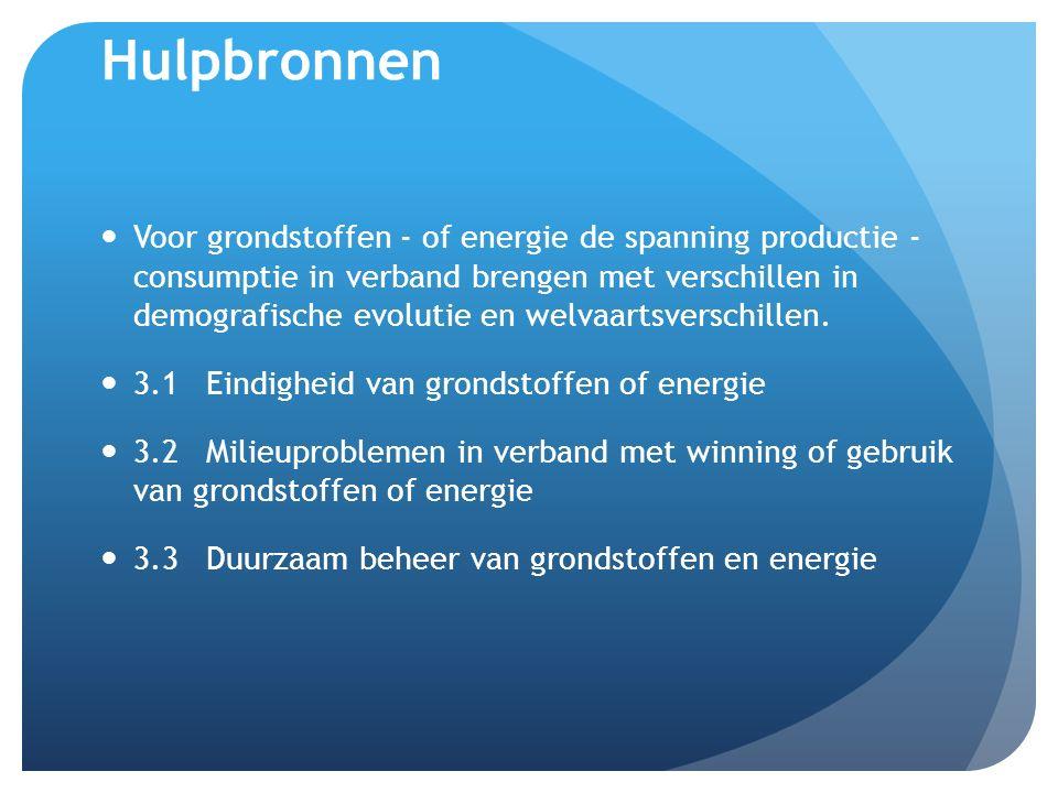 Hulpbronnen Voor grondstoffen - of energie de spanning productie - consumptie in verband brengen met verschillen in demografische evolutie en welvaartsverschillen.