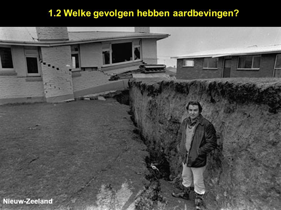 1.2 Welke gevolgen hebben aardbevingen? Nieuw-Zeeland