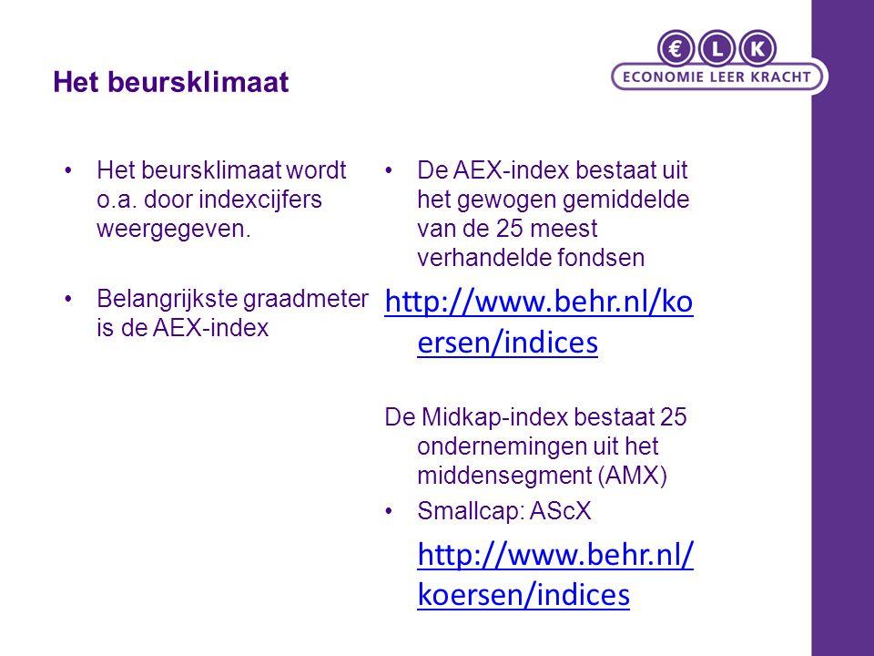 Het beursklimaat Het beursklimaat wordt o.a. door indexcijfers weergegeven. Belangrijkste graadmeter is de AEX-index De AEX-index bestaat uit het gewo