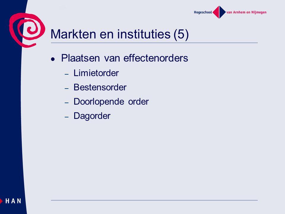 Markten en instituties (5) Plaatsen van effectenorders – Limietorder – Bestensorder – Doorlopende order – Dagorder