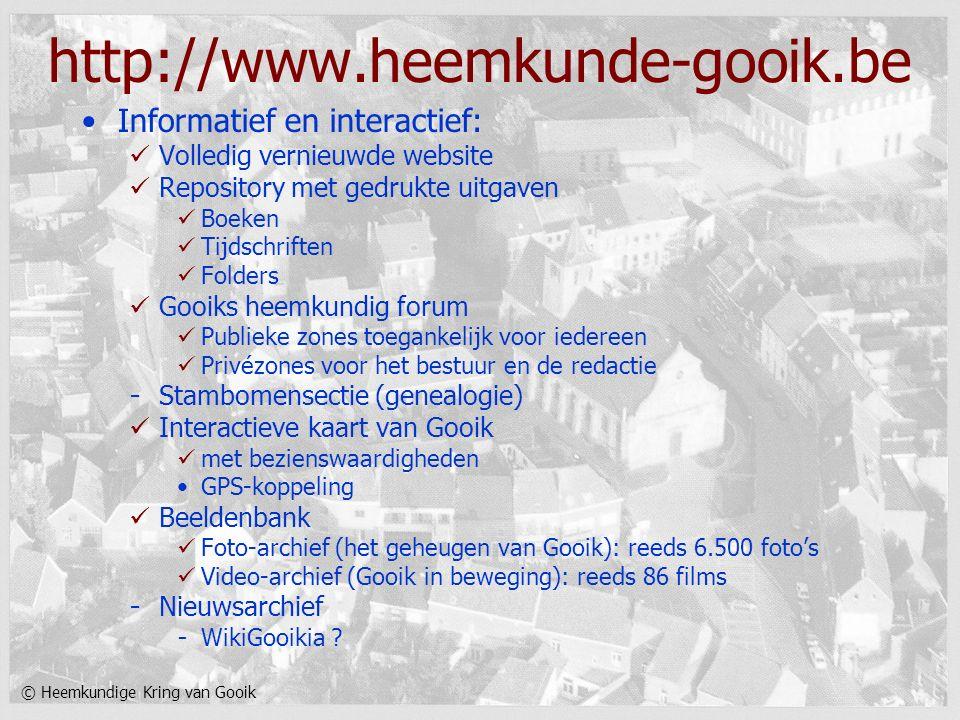 © Heemkundige Kring van Gooik http://www.heemkunde-gooik.be Informatief en interactief: Volledig vernieuwde website Repository met gedrukte uitgaven B