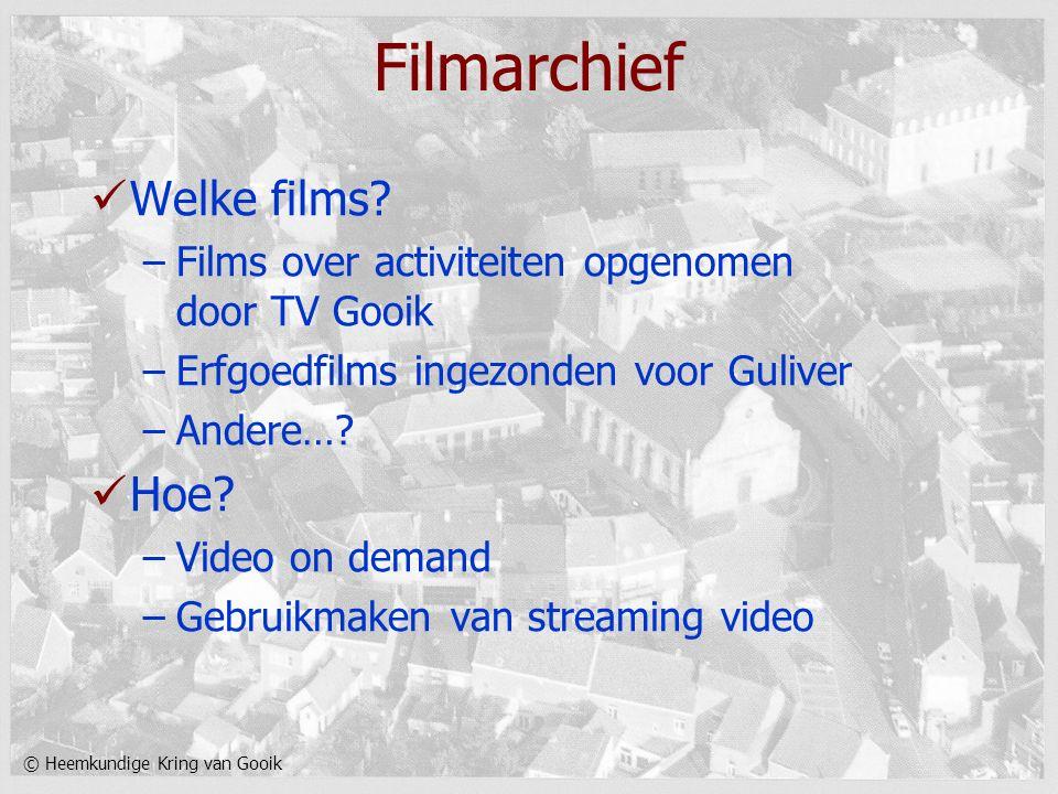 © Heemkundige Kring van Gooik Filmarchief Welke films? –Films over activiteiten opgenomen door TV Gooik –Erfgoedfilms ingezonden voor Guliver –Andere…