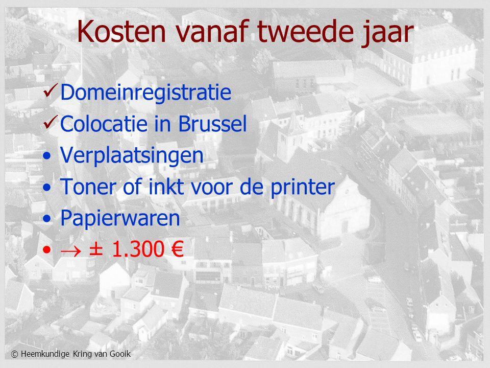 © Heemkundige Kring van Gooik Kosten vanaf tweede jaar Domeinregistratie Colocatie in Brussel Verplaatsingen Toner of inkt voor de printer Papierwaren