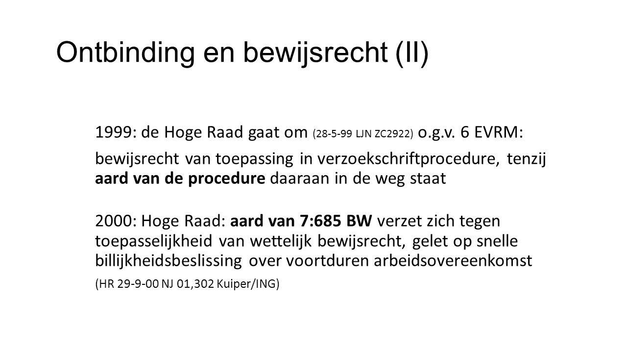 Ontbinding en bewijsrecht (II) 1999: de Hoge Raad gaat om (28-5-99 LJN ZC2922) o.g.v.