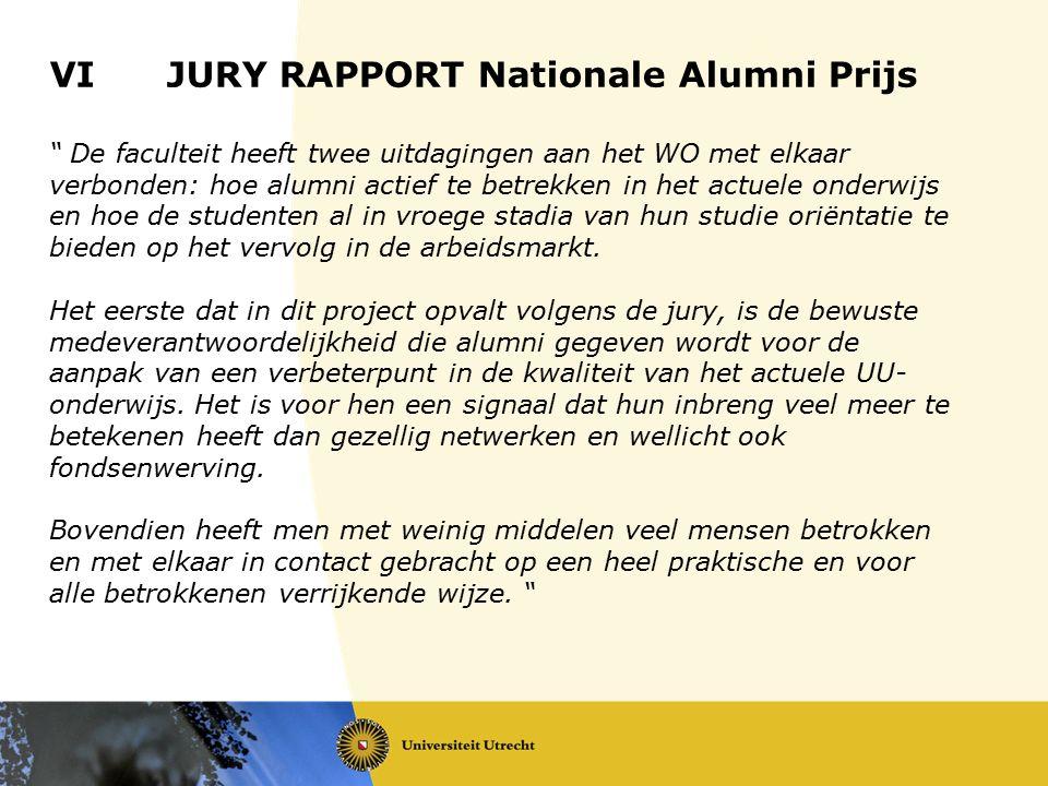 """VIJURY RAPPORT Nationale Alumni Prijs """" De faculteit heeft twee uitdagingen aan het WO met elkaar verbonden: hoe alumni actief te betrekken in het act"""