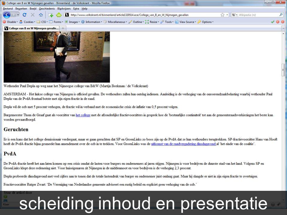 Aandachtspunten Scheiding inhoud en presentatie scheiding inhoud en presentatie