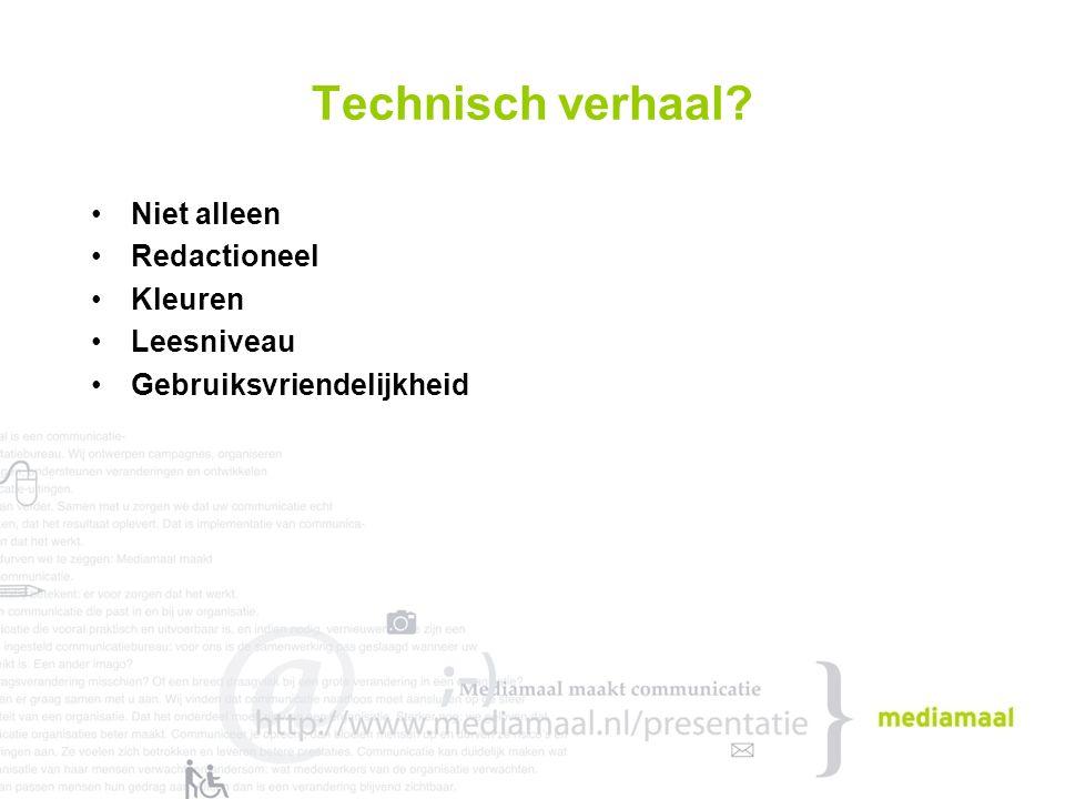 Aandachtspunten Alt teksten Relatieve tekstgrootte Scheiding inhoud en presentatie Koppen Links Kleuren Javascript / Flash Video