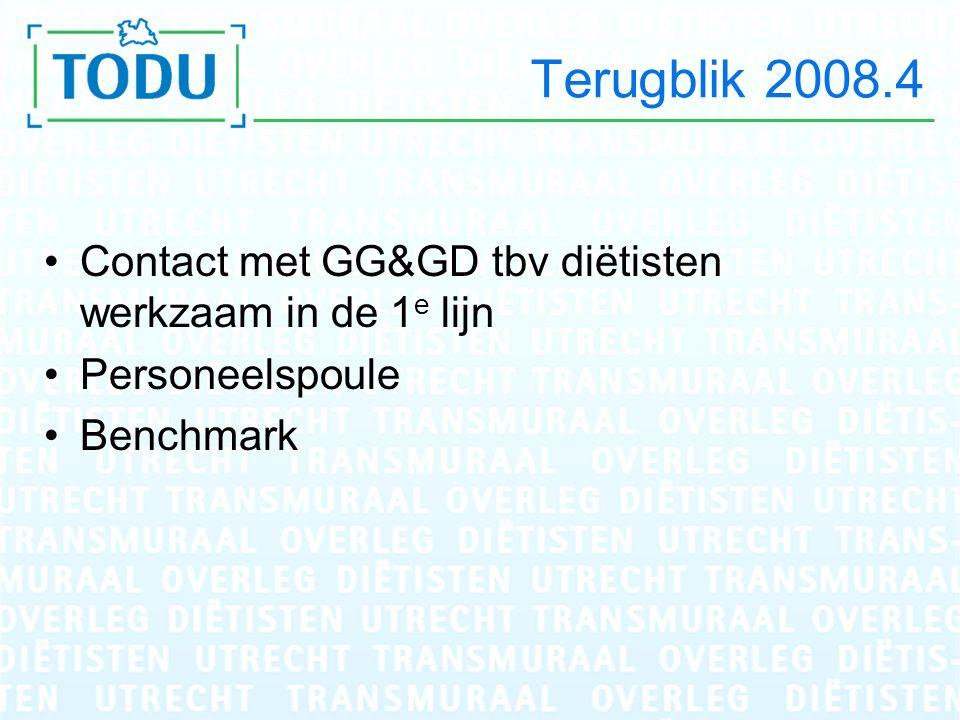 Terugblik 2008.4 Contact met GG&GD tbv diëtisten werkzaam in de 1 e lijn Personeelspoule Benchmark