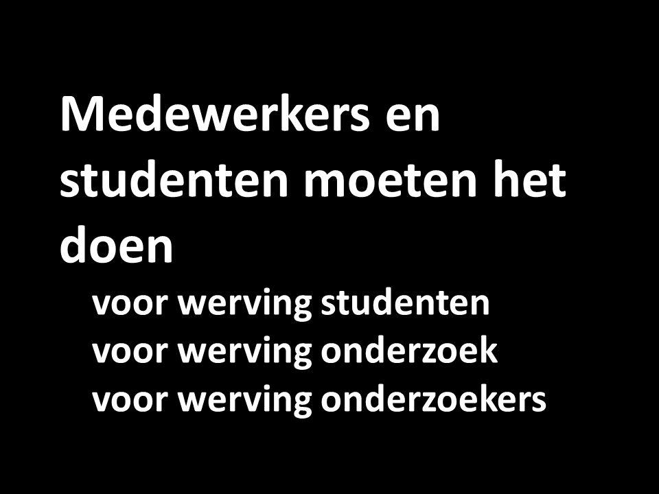 Medewerkers en studenten moeten het doen voor werving studenten voor werving onderzoek voor werving onderzoekers