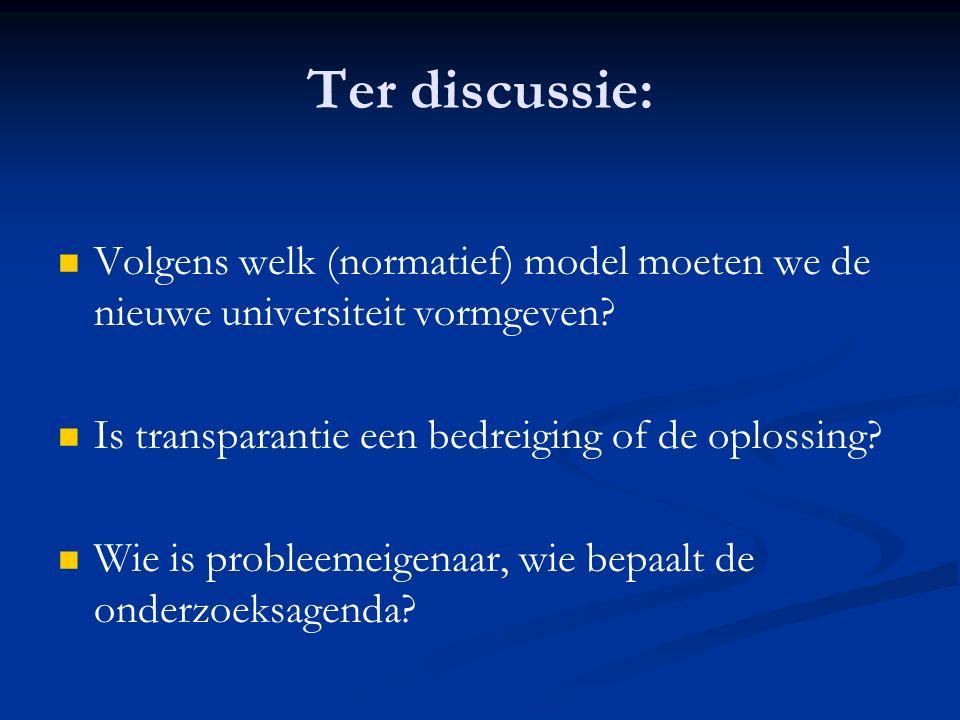 Ter discussie: Volgens welk (normatief) model moeten we de nieuwe universiteit vormgeven.