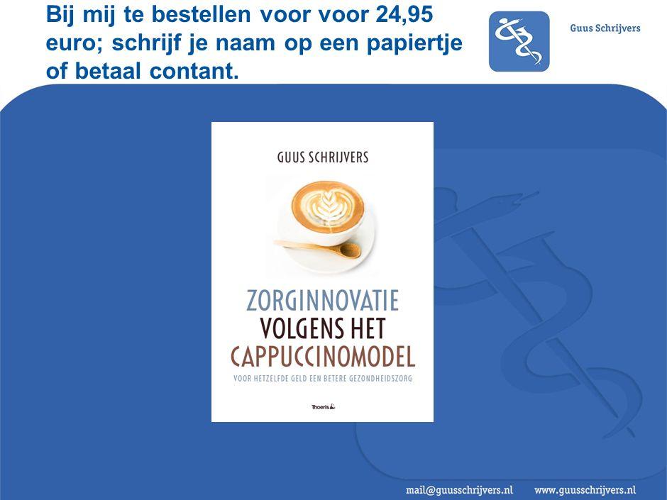 Bij mij te bestellen voor voor 24,95 euro; schrijf je naam op een papiertje of betaal contant.