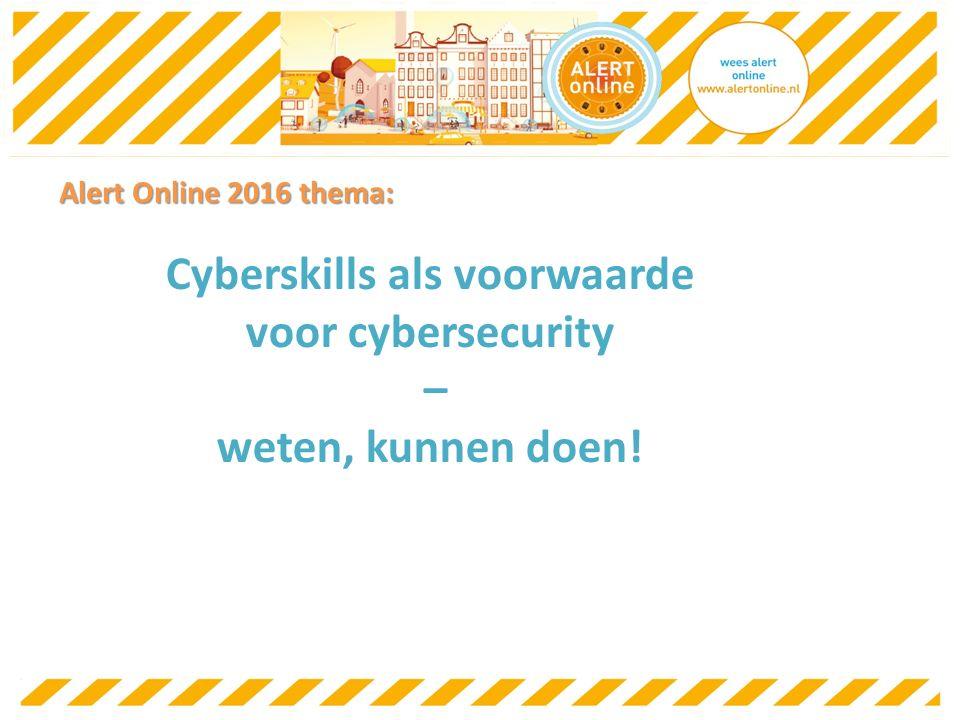 Alert Online 2016 thema: Cyberskills als voorwaarde voor cybersecurity – weten, kunnen doen!
