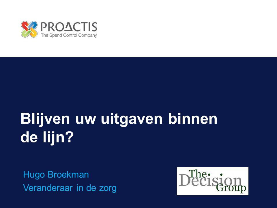 Blijven uw uitgaven binnen de lijn Hugo Broekman Veranderaar in de zorg