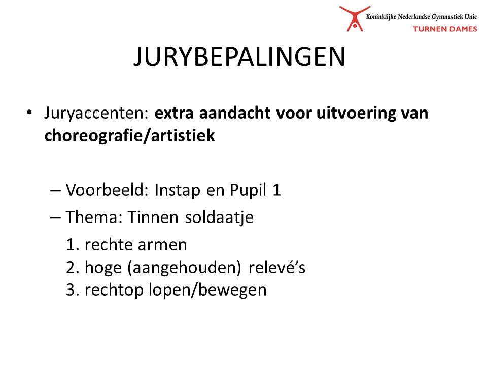 JURYBEPALINGEN Juryaccenten: extra aandacht voor uitvoering van choreografie/artistiek – Voorbeeld: Instap en Pupil 1 – Thema: Tinnen soldaatje 1.