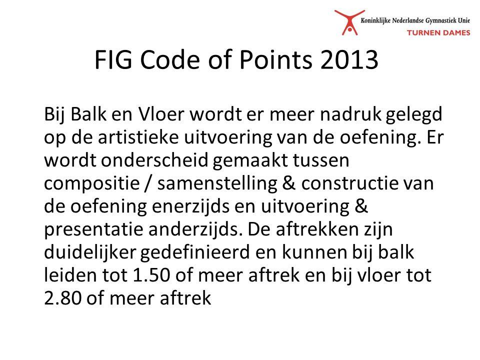 FIG Code of Points 2013 Bij Balk en Vloer wordt er meer nadruk gelegd op de artistieke uitvoering van de oefening.